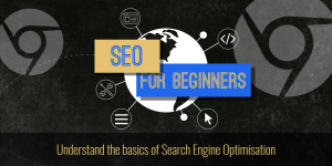 SEO for Beginners – Understanding the Basics of Search Engine Optimisation
