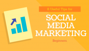 Our 8 Top Tips for Social Media Marketing Beginners