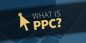 What is PPC? – Understanding Pay-Per-Click Marketing