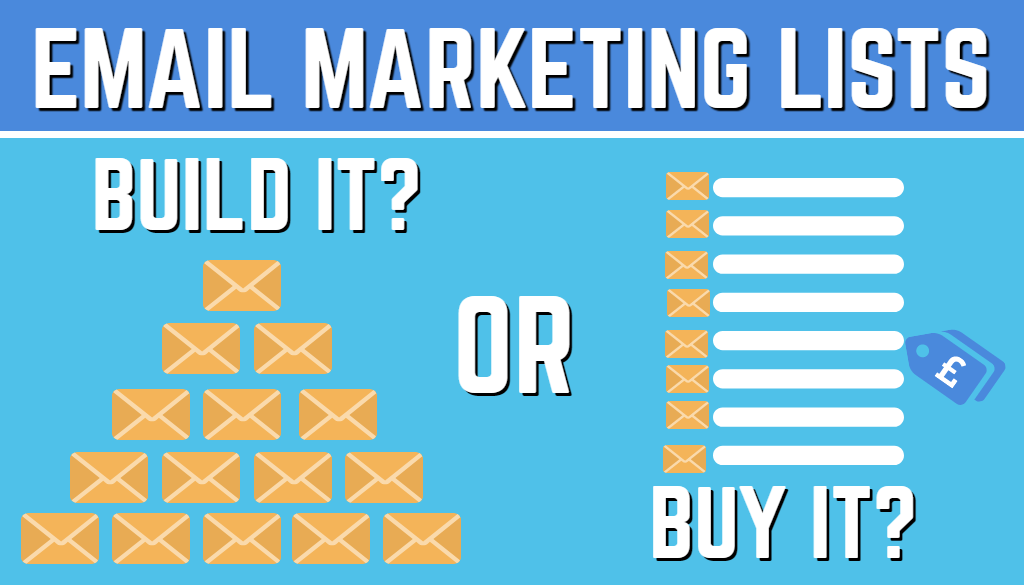 Email Marketing Lists – Should you Build it or Buy it?
