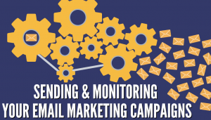 Email Marketing Campaigns – Sending and Monitoring Them
