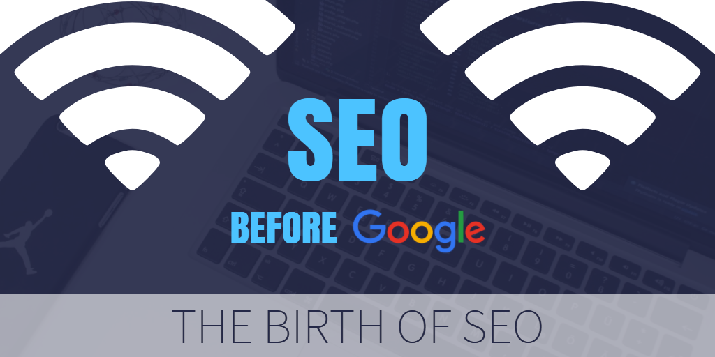 The Story of Search Engine Optimisation | The Birth of SEO