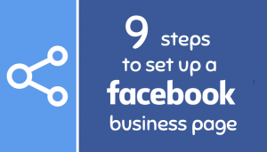 9 Steps To Set Up A Facebook Business Page