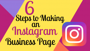 6 Steps to Making an Instagram Business Page