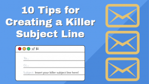 10 Tips and Tricks for Creating a Killer Subject Line