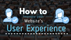 How to Improve Your Websites User Experience (UX)