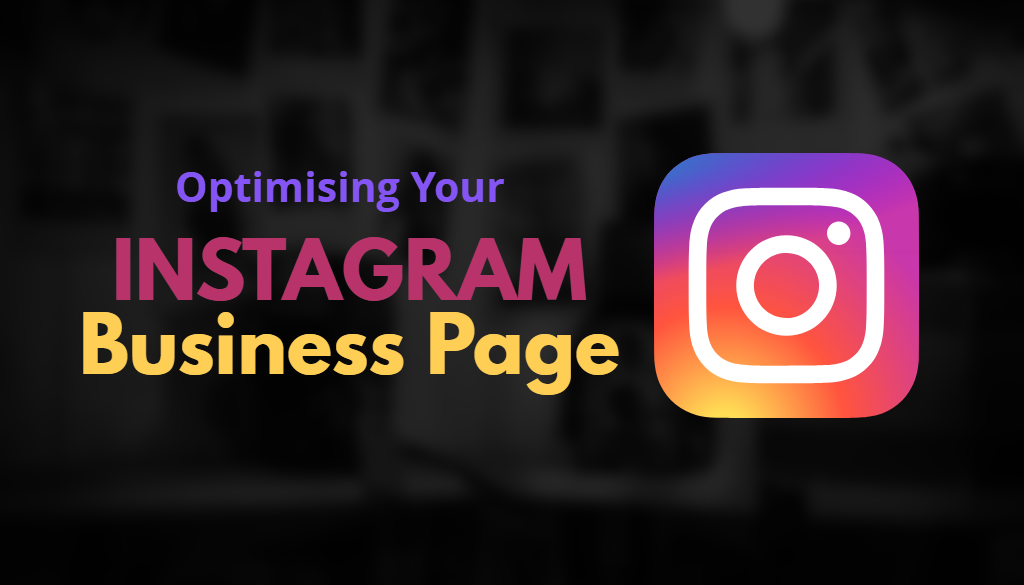 Optimising Your Instagram Business Page