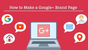 How to Make a Google+ Brand Page
