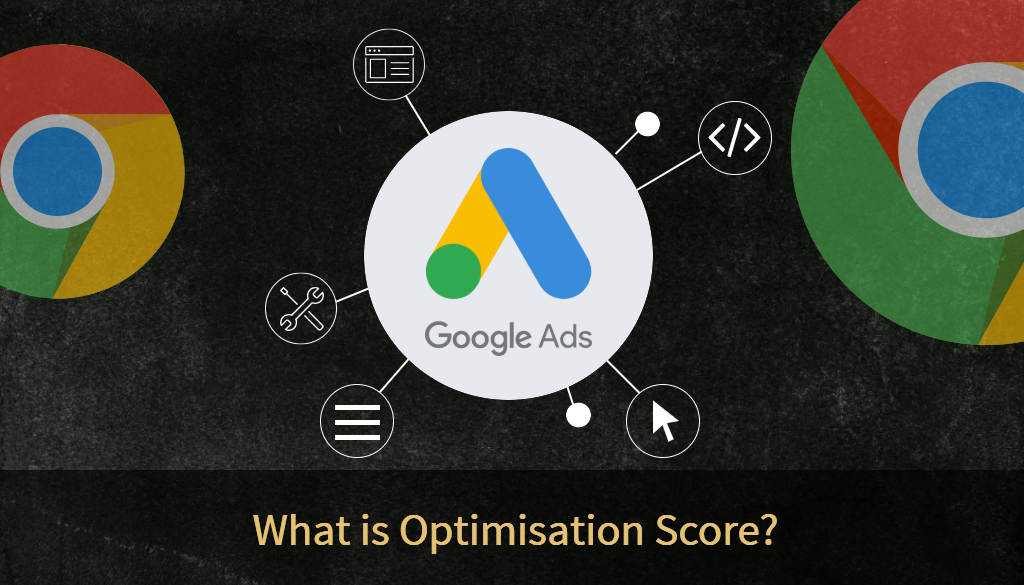 What is Optimisation Score in Google Ads?